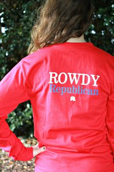 Rowdy Republican Long Sleeve Pocket TShirt, $21.99 http://futurefirstlady.com/shop/rowdy-republican-tshirt/