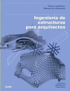 Ingeniería de estructuras para arquitectos : teoría y práctica : manual de referencia