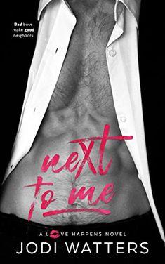 Next to Me (A Love Happens Novel Book 1) by Jodi Watters https://www.amazon.com/dp/B00OME9OQQ/ref=cm_sw_r_pi_dp_x_azQ2xb1H9SE83
