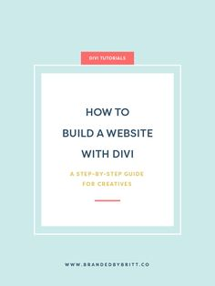 How to Build a Website With Divi | A step-by-step guide for creatives to learn the basics of how to set up your WordPress website using the Divi theme by Elegant Themes. #divi #webdesign #wordpress #creatives