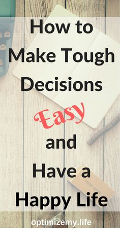 We all struggle with tough decisions throughout our lives. And we all want to have a happy life. Here's the recipe for both