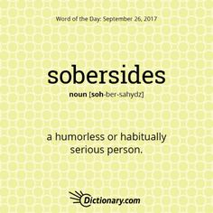 sobersides - Word of the Day   Dictionary.com