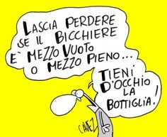 Mezzo pieno o mezzo vuoto? Smart Quotes, Funny Quotes, Dont Forget To Smile, For You Song, Special Words, Life Philosophy, In Vino Veritas, Humor Grafico, Can't Stop Laughing