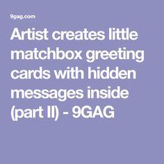 Artist creates little matchbox greeting cards with hidden messages inside (part II) - 9GAG