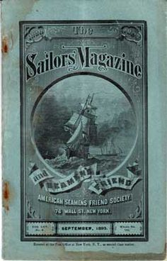 """"""" The Sailors' Magazine and Seamen's Friend — September 1893 """" … Monthly publication of the American Seamen's Friend Society, New York"""