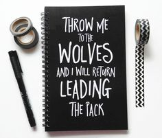 Writing journal, spiral notebook, bullet journal, black white sketchbook, blank lined grid - Throw me to the wolves, return leading the pack
