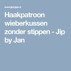 Haakpatroon wieberkussen zonder stippen - Jip by Jan