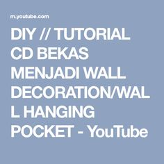 DIY // TUTORIAL CD BEKAS MENJADI WALL DECORATION/WALL HANGING POCKET - YouTube
