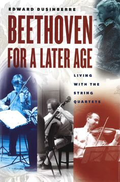 US edition of Beethovan for a Later Age, by Edward Dusinerre, received from The University of Chicago Press.