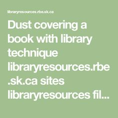 Dust covering a book with library technique libraryresources.rbe.sk.ca sites libraryresources files Dust%20Jacket%20Covering.pdf