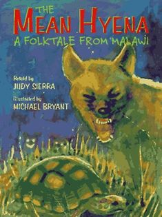 The Mean Hyena: A Folktale from Malawi: Judy Sierra, Michael Bryant Savanna Biome, Trickster Tales, Book Cover Page, Book Covers, Wolf Book, Law Books, Kids Zone, Wild Dogs, Hyena