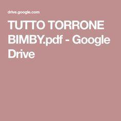 TUTTO TORRONE BIMBY.pdf - Google Drive