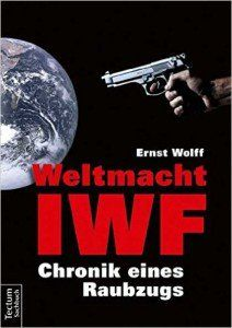 World power IMF.  Since sBuch Ernst Wolff
