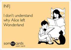 INFJ I don't understand why Alice left Wonderland | Confession Ecard