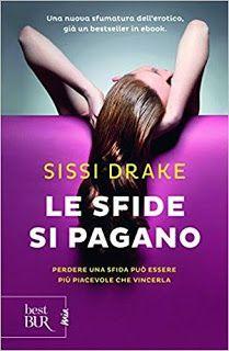 la mia biblioteca romantica: LE SFIDE SI PAGANO di Sissi Drake (Rizzoli)