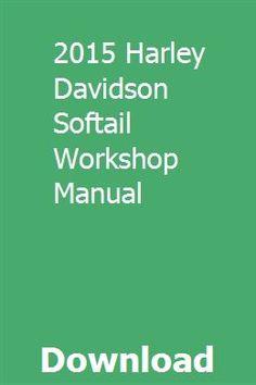 2015 Harley Davidson Softail Workshop Manual pdf download online full