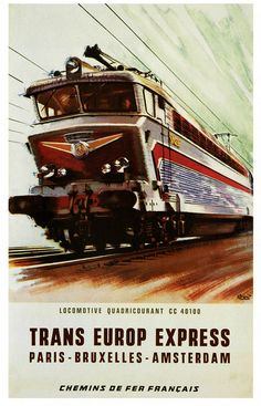 """1964 poster by Albert Brenet. It's interesting that """"trans-europe"""" only went from Paris to Amsterdam. Train Posters, Railway Posters, Europa Express, Train France, Coach Travel, Europe Train Travel, Amsterdam, Trains, Rail Transport"""