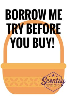 Simple but effective Scentsy borrow basket sign I use this at fairs