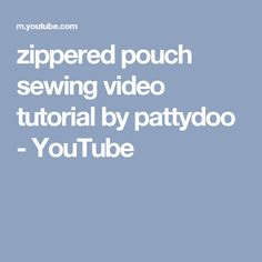 zippered pouch sewing video tutorial by pattydoo - YouTube