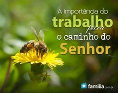 Familia.com.br | A importância do trabalho para viver o caminho do Senhor.