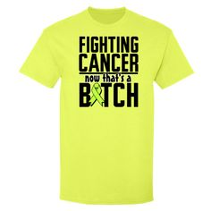 Fighting Cancer Now That's a Bitch funny slogan   T-Shirt featuring a lime green ribbon for Non-Hodgkin's Lymphoma awareness to make a strong but humorous impact $18.99 store.lymphomashirts.com