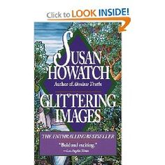 Glittering Images by Susan Howatch. Now reading. More brainy than it looks based on the cover.