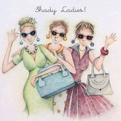 "Cards ""Shady Ladies"" - Berni Parker Designs ღ✟ Shady Lady, Crazy Friends, Art Impressions, Funny Cards, Whimsical Art, Friends Forever, Funny Cute, Illustrators, Friendship"