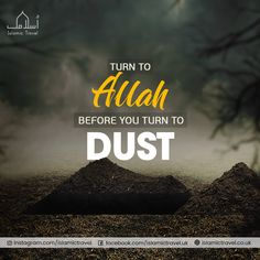 Turn to Allah before you Turn to Dust. Save Me Quotes, Quran Quotes Love, Beautiful Quran Quotes, Islamic Love Quotes, Islamic Inspirational Quotes, Muslim Quotes, Life Quotes, Hindi Quotes, Qoutes