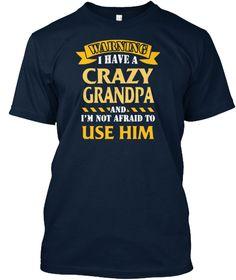 Warning I Have A Crazy Grandpa. New Navy T-Shirt Front