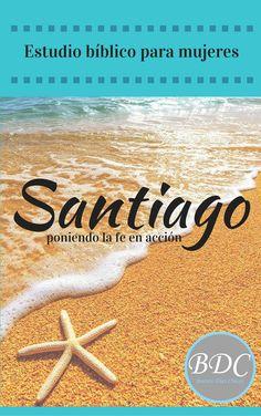 Estudio bíblico para mujeres del libro de Santiago. Métodos de estudio, recursos, diario de estudio y más.