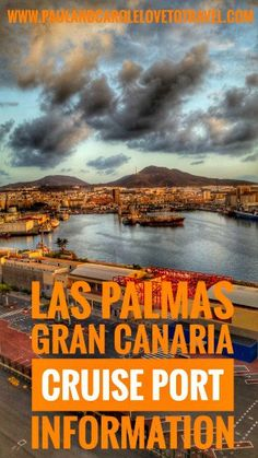 Las Palmas Cruise Port Information. We visited Las Palmas on our recent cruise, here are some information and tips on what to do during your short visit.