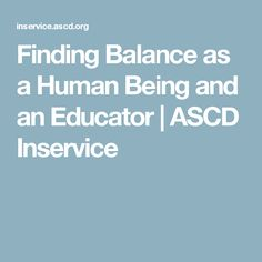 The concept of being both a human and an educator is one I've grown increasingly concerned about since I had my first child. I've always been focused on my job as an educator. Focus On Me, Feeling Down, How To Stay Healthy, Management, Classroom, Teacher, Wellness, This Or That Questions, Motivation