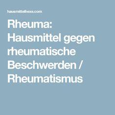 Rheuma: Hausmittel gegen rheumatische Beschwerden / Rheumatismus