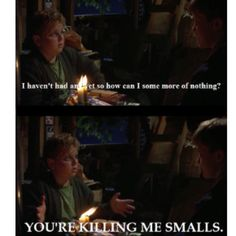 The Sandlot...i say this in every fourth sentence...even if it doesn't make sense