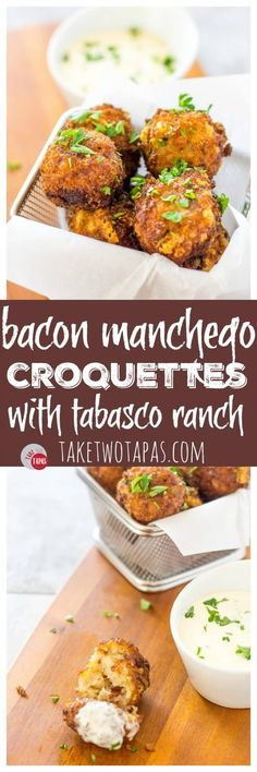 Hearty Appetizers Bacon Manchego Croquettes and Tabasco Ranch Dipping Sauce   Take Two Tapas