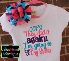 Oops they did it again! I'm going to be a Big Sister  by BowHeadBowtiqueInc
