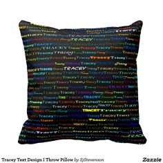 Tracey Text Design I Throw Pillow