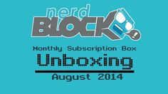 Nerd Block Classic August 2014 Unboxing + First Impressions - FamiGami