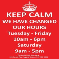 #keepcalm We have new Hours :-) #Hair #Salon #Aveda #Belegenza #Moroccanoil #Keratin #keune @aveda @belegenza @moroccanoil @keunehaircosmetics @keratincomplex @sweisinc #style #stylist #Stylescapes #Blowdry #blowbar #Blowout #laguna #LagunaBeach #England #GreatBritain #London #letsgetbritish @letsgetbritish