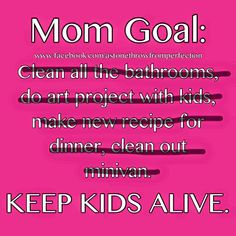 A summer time goal for mom.