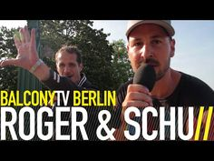 ROGER & SCHU bei BalconyTVBerlin    https://www.balconytv.com/berlin https://www.facebook.com/BalconyTVBerlin