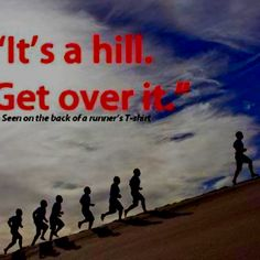 Hills are your friend....