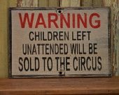 Children will be sold to the circus sign made from reclaimed plywood. $30.00, via Etsy.