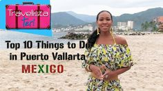 Top 10 Things to Do in Puerto Vallarta