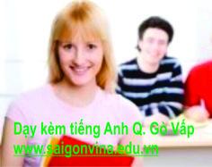 Dạy kèm tiếng Anh quận Gò Vấp cho học sinh từ lớp 1 -> 12,luyện thi chuyển cấp, luyện thi tốt nghiệp & đại học, giao tiếp, thương mại. Liên hệ: 0902 516 288 (Thầy Hùng).