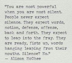 Silence is powerful.