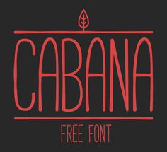 1.Free Font Of The Day  CABANA http://bit.ly/1F8oYUR