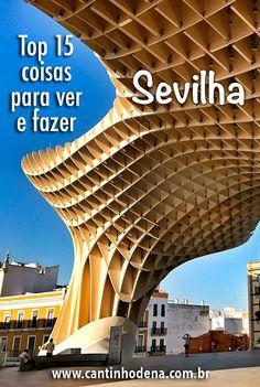 15 coisas para ver e fazer em Sevilha, colocamos na ordem que fizemos para ficar como um roteiro. #roteiro #sevilha #europa #espanha