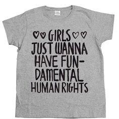 Girls Just Wanna Have Fundamental Human Rights -- Women's T-Shirt/Tank – Feminist Apparel