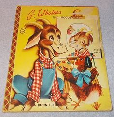 Vintage Children's Bonnie Book G Whiskers The Moody Goat 1956...........6.95